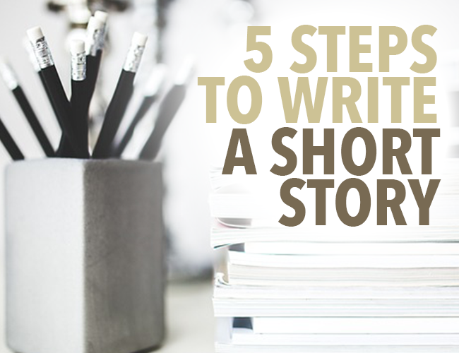 5 Steps to Write a Short Story